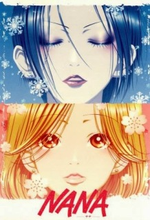 NANA - Genres: Comedy , Drama , Music , Dub , Josei , Shoujo , Slice of Life